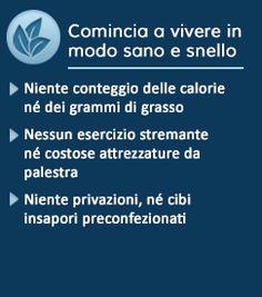 Niente conteggio delle calorie né calcolo dei grammi di grassi, Niente programmi di esercizi stremanti né costose attrezzature da palestra, ...
