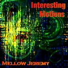 Interesting Motions.  June 30, 2008.  1. Synth Technology  2. Animation of Deep Sound  3. Retro Revolving  4. Perceptions of an Inner Glimpse  5. Back To House Music  6. A Living Experience  7. Light and Dark  8. Space Train  9. Teleport  10. The Grand Hypnotizer