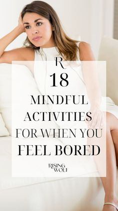 If you're feeling bored, or even just a little unsure what to do with yourself, here are some quick ideas of purposeful, mindful productive activities you can accomplish. Save this post to look at next time you feel a bit bored. Mindfulness Coach, Mindfulness Exercises, Mindfulness Activities, Mindfulness Practice, Mindfulness Quotes, Mindfulness Meditation, Jon Kabat Zinn, Be Confident In Yourself, Mindfulness Techniques