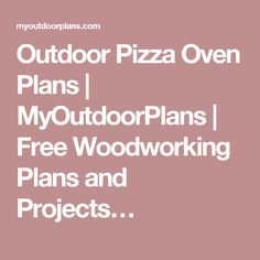 Outdoor Pizza Oven Plans | MyOutdoorPlans | Free Woodworking Plans and Projects…
