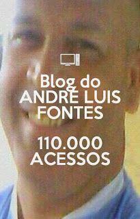 Blog do ANDRÉ LUIS FONTES : 110.000 Acessos, sendo mais de 10.000 em 18 dias! ...