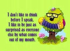 i dont like to think before I speak funny quotes quote lol funny quote funny quotes humor