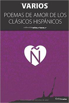 Poemas de amor de los clásicos hispánicos: Amazon.es: Garcilaso de la VEga: Libros