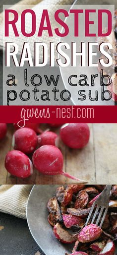 Roasted Radishes- a low carb potato sub! - Gwen's Nest