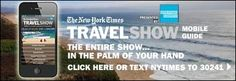 NYT travel show for anyone who loves to travel and will be in NYC March 2-4 - I wish!