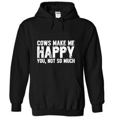 Cows Make Me Happy - #shirtless #funny shirts. ORDER HERE => https://www.sunfrog.com/LifeStyle/Cows-Make-Me-Happy-Black-13618806-Hoodie.html?id=60505