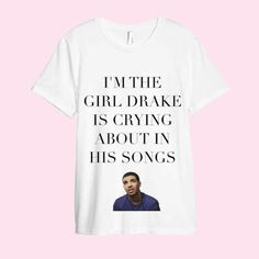 I'm The Girl Drake Is Crying About In His Songs White von ROUKEYS