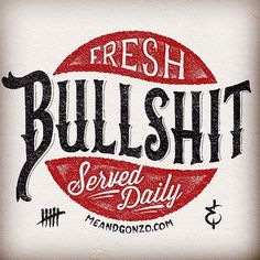 Fresh Bullshit :)