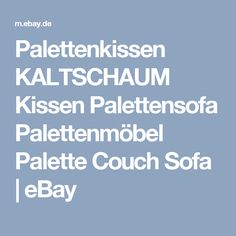 Palettenkissen KALTSCHAUM Kissen Palettensofa Palettenmöbel Palette Couch Sofa   eBay