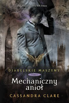 Diabelskie maszyny: Mechaniczny anioł (Cassandra Clare)  #recenzja #portafortunas