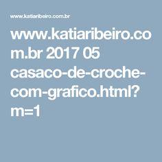 www.katiaribeiro.com.br 2017 05 casaco-de-croche-com-grafico.html?m=1