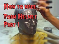 Great tutorial!!! How To Make a Foam Helmet,Tutorial Part 1 - YouTube