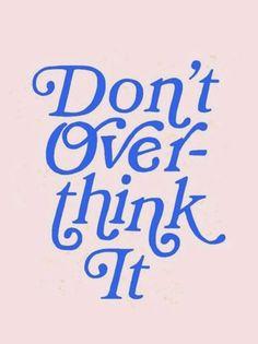 dont overthink it | best entrepreneur motivation and hacks | best social media and instagram tips for business