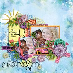 Through Sunshine & Rain Layout by Julie/Mother bear - A Digi Duos Collab Kit by River Rose & Fayette Designs
