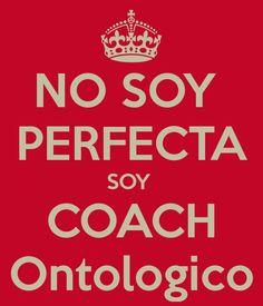 NO SOY PERFECTA SOY COACH Ontologico