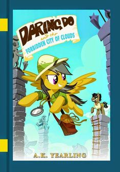 Equestria Daily: Daring Do Book Cover #3 - The Forbidden City of Clouds Cover Revealed