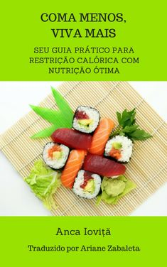 Eat less, live longer – your practical guide to calorie restriction with optimal nutrition Book Cafe, Nutrition, Weight Loss Snacks, How To Eat Less, Sashimi, Live Long, The Best, Health And Wellness, This Or That Questions