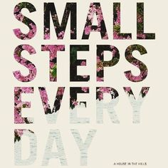 Small Steps everyday! : @ngakura_t http://ift.tt/2i60mWB #beautifulthoughts #dailyinspiration #inspiration