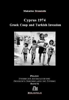 Cyprus 1974: Greek Coup and Turkish Invasion