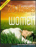 20 Enjoyable Hobbies for Women: Women's Hobby Ideas