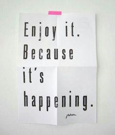 Enjoy happening