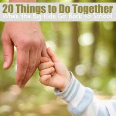 20 Things to Do Together When the Big Kids Go Back to School