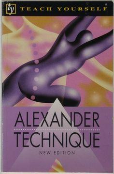 Teach Yourself: Alexander Technique by Richard Craze.