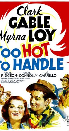 Clark Gable, Myrna Loy, Leo Carrillo, and Walter Pidgeon in Too Hot to Handle Clark Gable, Classic Movie Posters, Film Posters, Classic Movies, Cinema Posters, Old Movies, Vintage Movies, Great Movies, Vintage Ads