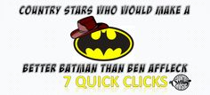 Country Stars Who'd Make Better Batman than Ben Affleck - Country Music Chat