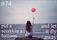 This is such a cool idea!!! It's kind of like now that you've let go of the balloon with the secret you can let go of the secret and never think of it again