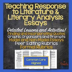 Common Core Aligned product is full of everything you need to help students grasp the concept of writing a Response to Literature essay, the essential elements of finding and using supporting quotations from text, the organization of a Response to Literature essay, and more.