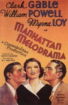 "Manhattan Melodrama is a 1934 crime melodrama film, produced by MGM, directed by W. S. Van Dyke, and starring Clark Gable, William Powell, and Myrna Loy. The movie also provided one of the earliest film roles for Mickey Rooney, who played Gable's character as a child, and introduced the Rogers and Hart song ""Blue Moon"", with an entirely different set of lyrics by Lorenz Hart."