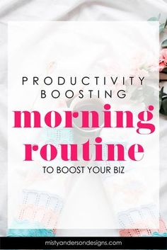 Did you know that developing a morning routine can make you more productive during the day? Learn how I created and use my morning routine to boost my productivity. morning routine for women | morning routine | morning routine for business owners | busine