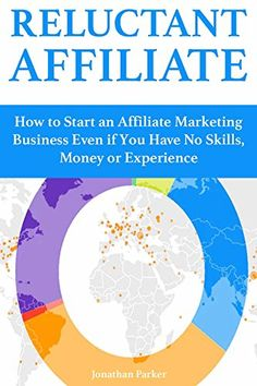Reluctant Affiliate: How to Start an Affiliate Marketing Business Even if You Have No Skills, Money or Experience, http://www.amazon.com/gp/product/B06ZZ79DDP/ref=cm_sw_r_pi_eb_QsI9ybZMK7TG1