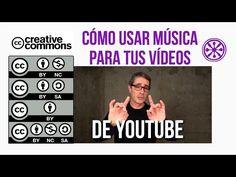 Cómo Poner Música en Vídeos de Youtube con Licencias Creative Commons - YouTube