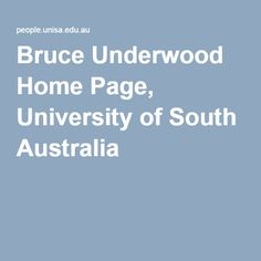 Bruce Underwood Home Page, University of South Australia