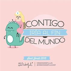 Amb tu aniria a la fi del món sant Jordi 2015 Mr Wonderful Family Love, Family Guy, Cute Love, My Love, People Fall In Love, Children Images, I Feel Good, Humor, Cute Quotes