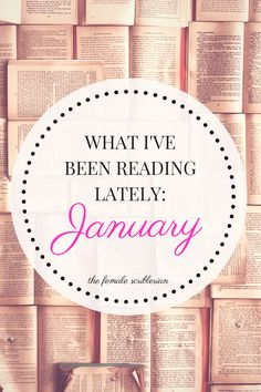 What I've Been Reading Lately: January