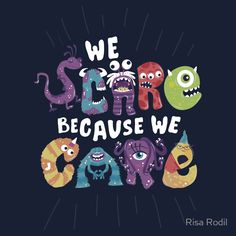 "risarodil: "" Pixar Quote Posters Monsters Inc. I was heavily inspired by the designs on threadless' Monsters Inc. Disney Pixar, Film Disney, Art Disney, Disney Kunst, Disney Love, Monsters Inc Quotes, Monsters Inc Shirt, Funny Monsters, Disney Monsters"