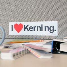 I Love Kerning Bumper Sticker: $2.50 #Advertising #Design