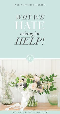 Why we HATE asking for help BUT know we have to if we want our business to succeed!! By Katelyn James Photography