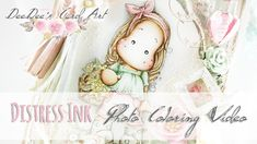 ♥ DeeDee' Card Art ♥ Distress Inks Coloring Video: Tilda with Dotted Boots