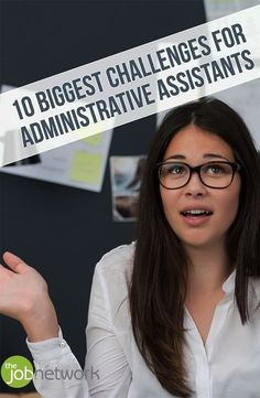 Administrative assistants are often the unsung heroes of the workplace. Here are 10 of the biggest challenges for administrative assistants on the job.