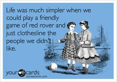 Red rover, red rover, send __ right over!
