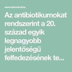 Az antibiotikumokat rendszerint a 20. század egyik legnagyobb jelentőségű felfedezésének tekintik. Valóban azok, de az igazi csoda mégis az antibiotikum-rezisztencia kialakulása, amelynek komoly problémájához, azok túlzott használata vezetett.
