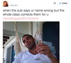 But there were good moments when others stood up for you when it mattered most. | 18 Perfect Tweets About Growing Up With A Unique Name