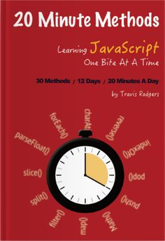 Get Book 20 Minute Methods: Learn 30 JavaScript Methods in 12 days Author Travis Rodgers, Computer Coding, Computer Programming, Computer Science, Python Programming, Computer Lab, Computer Technology, Data Science, Javascript Code, Javascript Methods