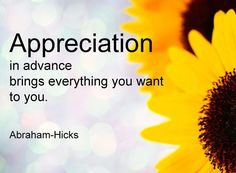 Abraham-Hicks Quote  on Appreciation.