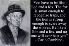 Carlo Gambino, Gangster Quotes, Mafia Gangster, Wisdom Quotes, Quotes To Live By, Edge Quotes, Mafia Crime, Like A Lion, Tatoo