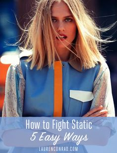 5 Easy Ways to Fight Static During the Winter {helpful!}